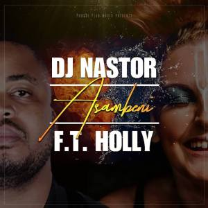 Dj Nastor ft. Holly - Asambeni (Full Cut)