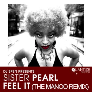 Sister Pearl - Feel It (The Manoo Remix) (Manoo Remix)