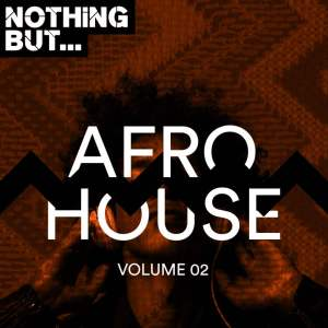 VA Nothing But... Afro House, Vol. 02