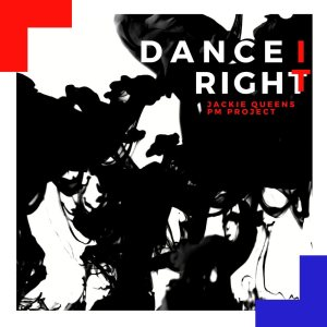 Jackie Queens, P.M. Project - Dance It Right