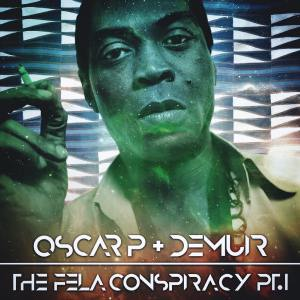 Oscar P & Demuir - The Fela Conspiracy (Part 1)