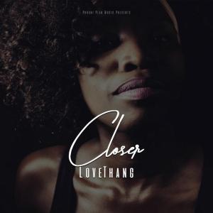 LoveThang - Closer