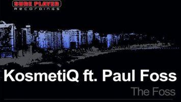 KosmetiQ, Paul Foss - The Foss (Original Mix)