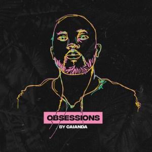 Caianda - Obsession Mix April 2018