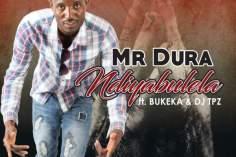 Mr Dura feat. DJ Tpz & Bukeka - Ndiyabulela