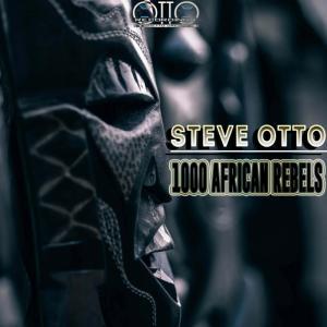 Steve Otto - 1000 African Rebels (Original Mix)