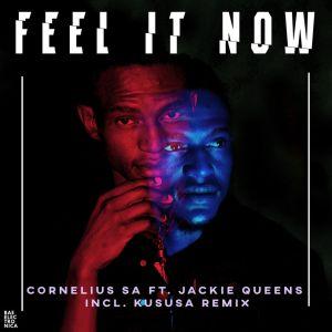 Cornelius SA, Jackie Queens - Feel It Now EP