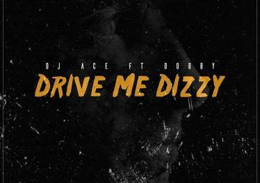 DJ Ace feat. Dobby - Drive Me Dizzy