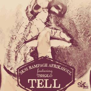 SK95 & Rampage, AfrikaSoul feat. Tsholo - Tell (Original). afro house music 2018, new house music, mp3 afro deep house