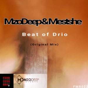 Mestshe & MzoDeep - Beat of Drio. New afro house music, afro deep house music mp3 download