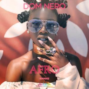 Dom Nero - Afro (Original Mix). house music download, club music, afro house music, afro deep tech house, best house music, afromix, local house music, african house music, deep tech house.