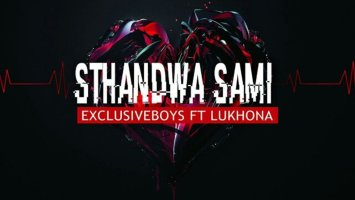 Exclusive Boyz feat. Lukhona-Lukhona - Sthandwa Sami