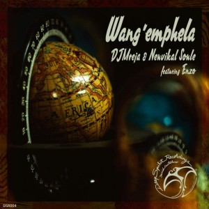 DJMreja & Neuvikal Soule feat. Enzo - Wang´Emphela (Vocal Mix)