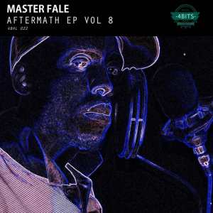Master Fale - Aftermath EP, Vol. 8. south african deep house, afro beat, afro music, latest south african house