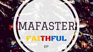 Mafaster - Faithful EP