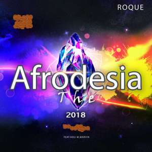 Roque - The Afrodesia 2018. latest house music, deep house tracks, best house music 2018, latest house music tracks, dance music, house music download, club music, afro house music, afro deep house, tribal house