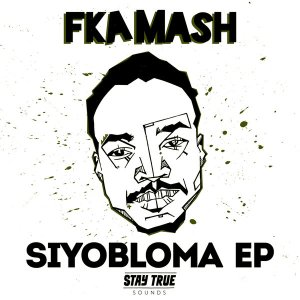 Fka Mash - Siyobloma (feat. Tahir Jones). african house music, soulful house, deep tech house, house insurance, deep house datafilehost, deep house sounds