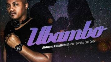 Akhona Exellent - Ubambo feat. Pearl & Celtic. mp3 south africa afro house music, afro house 2018, gqom music, new gqom 2018