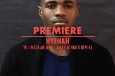 Hyenah - You Made Me Who I Am (Eltonnick Remix)