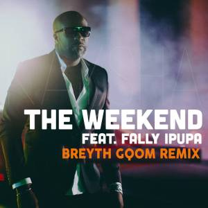 Kaysha & Fally Ipupa - The Weekend (Breyth Gqom Remix)
