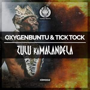 Oxygenbuntu & Tick Tock - Zulu kaMalandela (Original Mix)