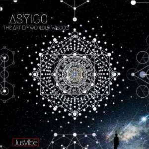 Asyigo - The Art Of Worldly Wisdom EP. new afro house music, afro house 2018, download house music, mp3, , latest south african house