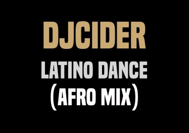 DjCider - Latino Dance (Afro Mix)