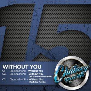Chunda Munki - Without You. New deep house music, deep house sounds, sa deep house 2018