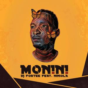 DJ Fortee - Monini (feat. Niniola). afro house musica, afro beat, datafilehost house music, mzansi house music downloads, south african deep house, latest south african house, new house music 2018, best house music 2018, latest house music tracks