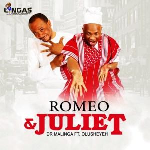 Dr Malinga - Romeo & Juliet (feat. Olusheyeh)