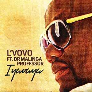 L`VoVo - Iyavaya (feat. Dr. Malinga & Professor).  gqom music download, club music, afro house music, mp3 download gqom music, gqom music 2018, new gqom songs, south africa gqom music