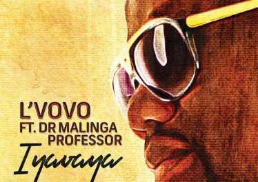 L`VoVo - Iyavaya (feat. DR. Malinga & Professor)