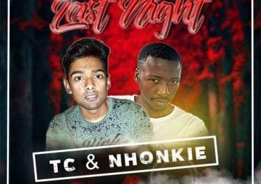 TC & Nhonkie - Last Night (Original Mix)