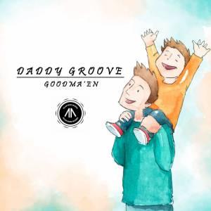 Goodma'En - Daddy's Groove (Original Mix)