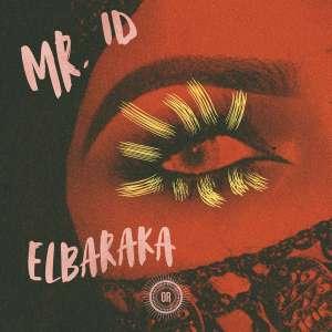 Mr. ID - El Baraka (Main Mix). african afro house music, moroco house music, afro house 2018