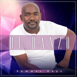 DJ Danzo - Summer Days (Album). latest south african house, new house music 2018, best house music 2018, latest house music tracks, dance music, latest sa house music,