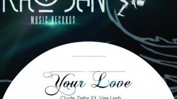 Clyde Zeibs - Your Love (Budda Sage & Ceeyah Remix)