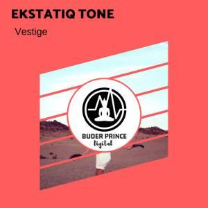 EKstatiQ Tone - Vestige