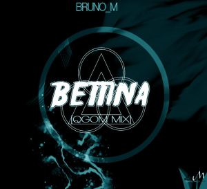 Bruno M - Bettina (Qgom Mix)