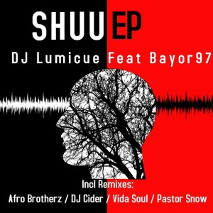 DJ Lumicue feat. Bayor97 - Shuu (Pastor Snow Afro Touch)