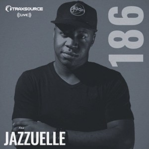 Jazzuelle - Traxsource LIVE! 186 Mix. south african deep house, latest south african house, funky house, new house music 2018, best house music 2018, latest house music tracks, dance music, latest sa house music