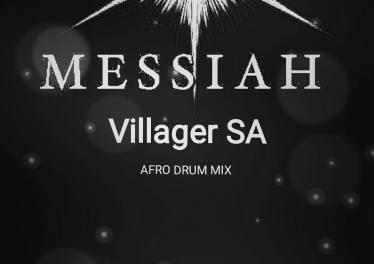 Villager SA - Messiah (Afro Drum Mix)