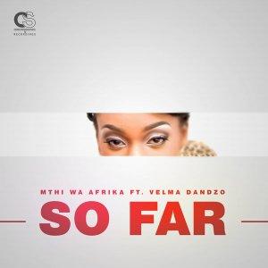 Mthi Wa Afrika - So Far (Original Mix)