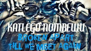 katlego Nombewu - Broken Apart (Original Mix)