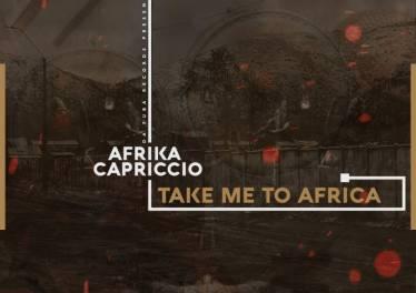 Afrika Capriccio - Take Me To Africa (Original Mix)