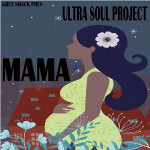 Ultra Soul Project - Mama