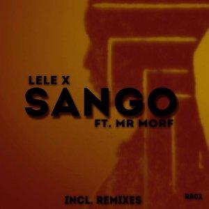 Lele X feat. Mr Morf - Sango (Demented Soul's Afro Tech Mix)