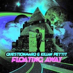 QuestionmarQ & Kilian Pettit - Floating Away (Thab De Soul Aggressive-Xchanger)