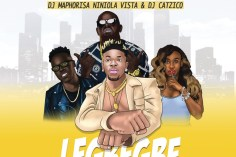 Mr Real feat. DJ Maphorisa, Niniola, Vista & DJ Catzico - Legbegbe (Remix). download new gqom songs, gqom music 2018, south africa gqom music, latest gqom durban mp3 songs