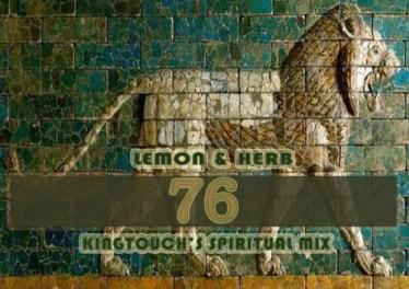Lemon & Herb - 76 (KingTouch's Spiritual Mix)